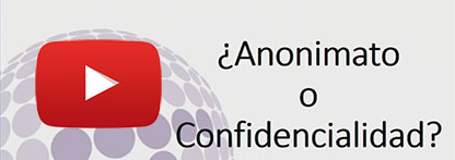 ¿Anonimato o Confidencialidad?