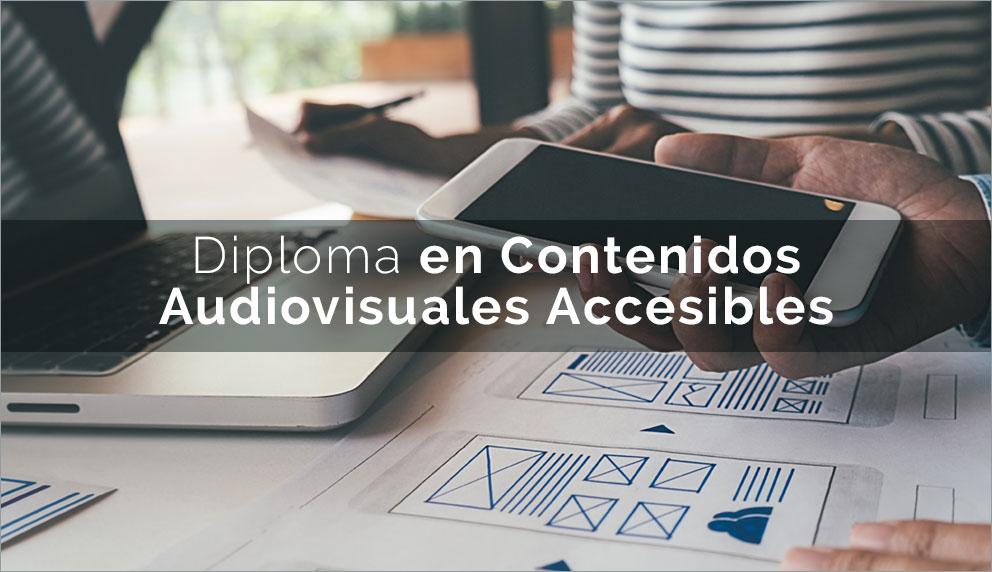 Diploma en Contenidos Audiovisuales Accesibles