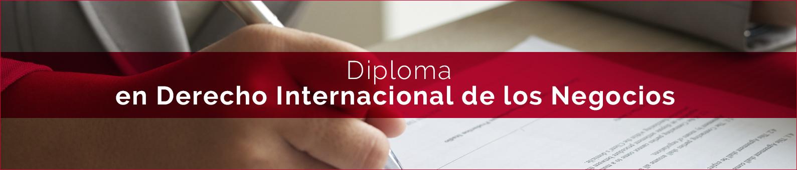 Diploma en Derecho Internacional de los Negocios