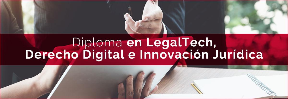 Diploma en LegalTech, Derecho Digital e Innovación Jurídica